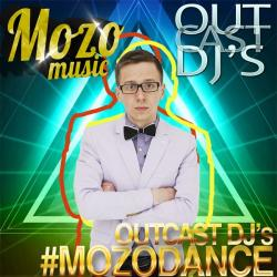 OUTCAST DJ's - #MozoDance [MOZO MUSIC]