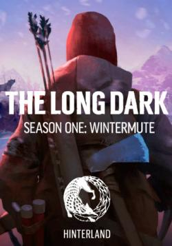 The Long Dark. Season One: Wintermute (RUSENGMULTi16)