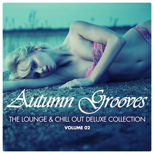 VA - Autumn Grooves Vol 1-2: The Lounge Chill Out Deluxe Collection