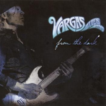 Vargas Blues Band - From The Dark