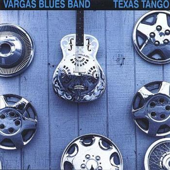 Vargas Blues Band - Texas Tango