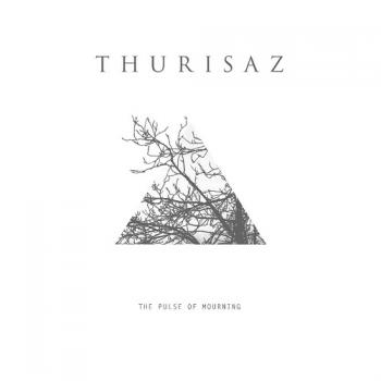 Thurisaz - The Pulse Of Mourning