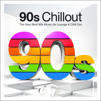 VA - 90s Chillout (The Very Best 90s Music for Lounge and Chillout)