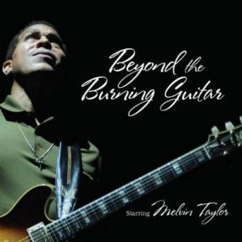 Melvin Taylor - Beyond The Burning Guitar [2010, Jazz, Blues, MP3