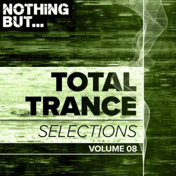 VA - Nothing But... Total Trance Selections Vol. 08