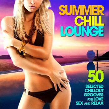 VA - Summer Chill Lounge (50 Selected Chillout Grooves for Love Sex and Relax)