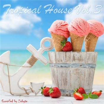 VA - Tropical House Vol.3 [Compiled by Zebyte]