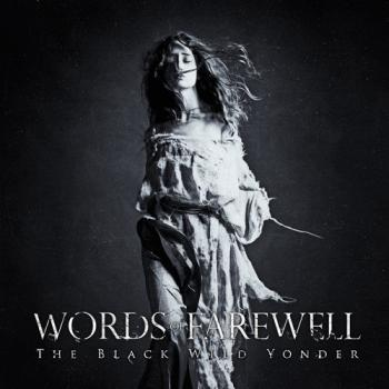 Words of Farewell - The Black Wild Yonder