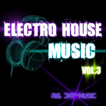 Va electro house music vol 3 2012 electro house house for House music mp3