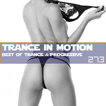 VA - Trance In Motion Vol.273 [Full Versions]