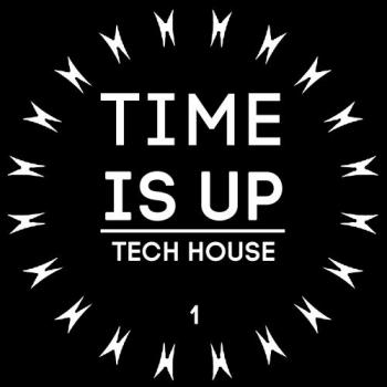 VA - Time Is Up Tech House, Vol. 1