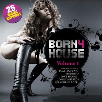 VA - Born 4 House Volume 1