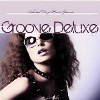 VA - Groove Deluxe: Selected Deep House Grooves Vol.1