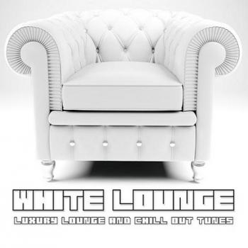VA - White Lounge: Luxury Lounge & Chill Out Tunes