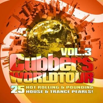 VA - Clubbers Worldtour Vol.3 VIP Edition: 25 Hot Rolling, Pounding House and Trance Pearls