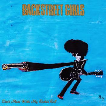 Backstreet Girls - Don't Mess With My Rock'N'Roll