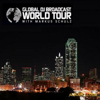 Markus Schulz - Global DJ Broadcast: World Tour - Dallas