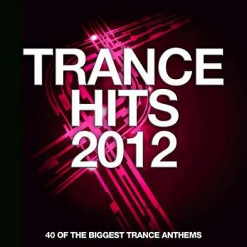 VA - Trance Hits 2012: 40 Of The Biggest Trance Anthems