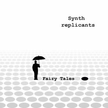 Synth replicants - Fairy Tales