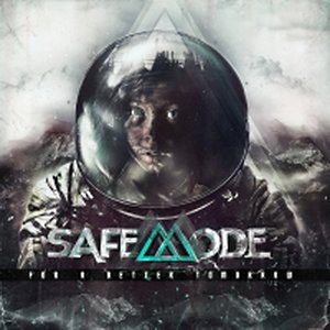 Safemode - For A Better Tomorrow