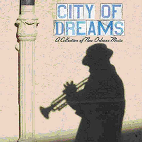 VA - City Of Dreams: A Collection Of New Orleans Music