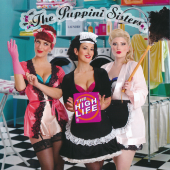 The Puppini Sisters The High Life 2016 Swing Jazz
