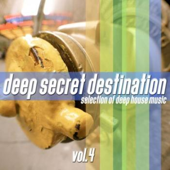 VA - Deep Secret Destination, Vol. 4 - Finest Deep House Selection