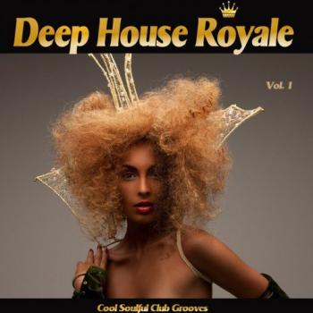 VA - Deep House Royale Vol.1: Cool Soulful Club Grooves