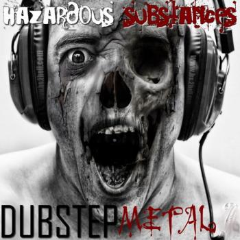 VA - Hazardous Substances - DubStep Metal (vol. 1 - 3)
