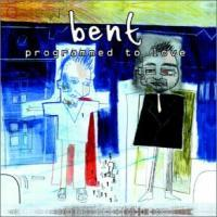 Bent - Programmed To Love - 2000 (2000)