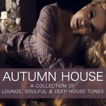 VA - Autumn House - A Collection Of Lounge, Soulful Deep House Tunes