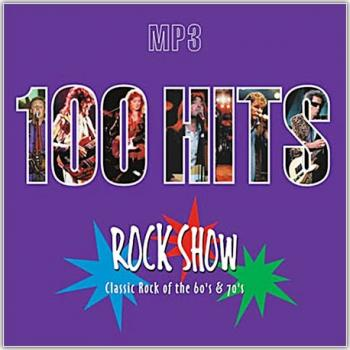 VA - 100 Hits: Rock Show. Classic Rock of the 60s 70s