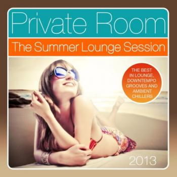 VA - Private Room - the Summer Lounge Session 2013