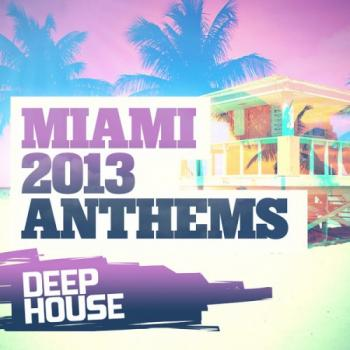 Va miami 2013 anthems deep house 2013 deep house for Deep house anthems