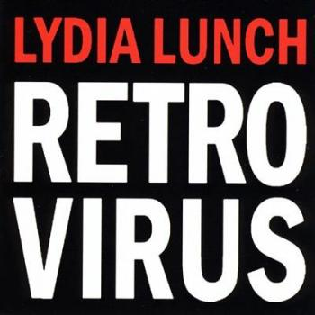 Lydia Lunch - Retro Virus