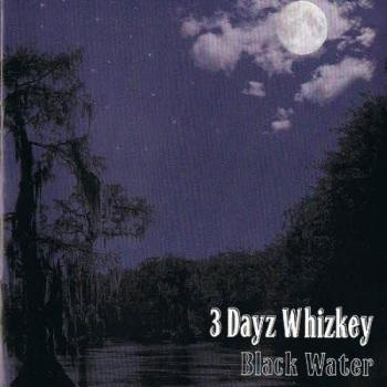 3 Dayz Whizkey - Black Water