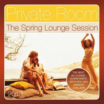 VA - Private Room, the Spring Lounge Session 2013
