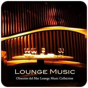 Lounge Music Tribe - Luxury Sexy Chillout Lounge Music. Obsesin Del Mar Lounge Music Collection
