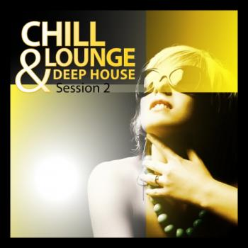 VA - Chill Lounge & Deep House Session Vol 2