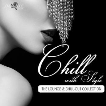 VA - Chill With Style - the Lounge & ChillOut Collection