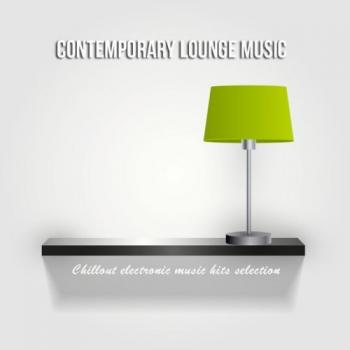 VA - Contemporary Lounge Music: Chillout Electronic Music Hits Selection