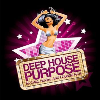 VA - Deep House Purpose (65 Chill House and Lounge Hits)