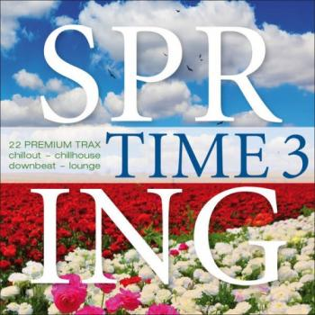 VA - Spring Time, Vol. 3 - 22 Premium TraxChillout, Chillhouse, Downbeat, Lounge