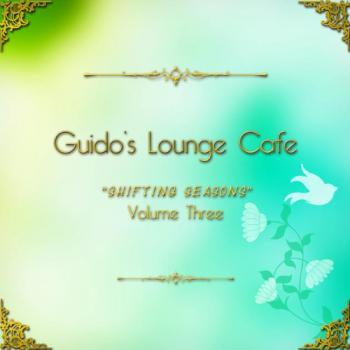 VA - Guido's Lounge Cafe, Vol. 3 - Shifting Seasons