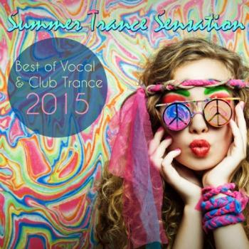VA - Summer Trance Sensation: Best Of Vocal & Club Trance 2015
