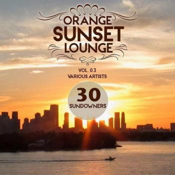 VA - Orange Sunset Lounge Vol 03 30 Sundowners (2015)