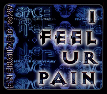 Space Frog Feat. The Grim Reaper - I Feel Ur Pain