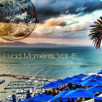 VA - Lucid Moments, Vol 5 - Finest Selection of Chill out Ambient Club Lounge Deep House and Panorama of Cafe Bar Music