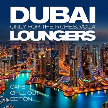 VA - Dubai Loungers Only For the Riches Vol 4 Cafe Chill out Edition