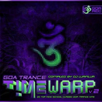 VA - Goa Trance Timewarp Vol.2: 20 Top New School Classic Goa Trance Hits